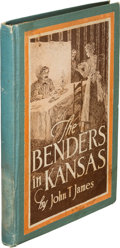 Books:Americana & American History, John T. James. The Benders in Kansas. Wichita: [1913]. Firstedition....