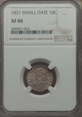 Bust Dimes: , 1821 10C Small Date XF40 NGC. NGC Census: (2/22). PCGS Population: (11/56). CDN: $500 Whsle. Bid for problem-free NGC/PCGS ...