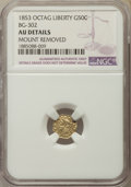 California Fractional Gold , 1853 50C Liberty Reverse 50 Cents, BG-302, Low R.4, -- MountRemoved -- NGC Details. AU. NGC Census: (0/23). PCGS Populatio...