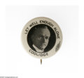 """Political:Pinback Buttons (1896-present), A Very Rare 7/8"""" Calvin Coolidge Portrait Pin With Wonderful """"Let Well Enough Alone"""" Slogan. What slogan could better sum up..."""