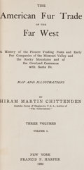 Books:Americana & American History, Hiram Martin Chittenden. The American Fur Trade of the FarWest. New York: 1902. First edition.... (Total: 3 Items)