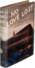Books:Mystery & Detective Fiction, Robert Reeves. No Love Lost. New York: [1941]. Firstedition, inscribed, with a proof copy.... (Total: 2 Items)