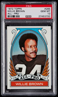 Football Cards:Singles (1970-Now), 1972 Topps Willie Brown All-Pro #285 PSA Gem Mint 10....