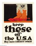 "Military & Patriotic:WWI, Keep These Off the U.S.A. (Lot of 3) 40"" x 30."" Artist: JohnNorton. Another extravagant image produced in response to the n...(Total: 3 )"