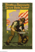 """Military & Patriotic:WWI, Rivets and Bayonets-Drive Them Home (Lot of 2) 38"""" x 25"""" Artist:Sheridan. Printed for the U.S. Shipping Board. Excellentl...(Total: 2 )"""