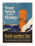 "Military & Patriotic:WWI, Your Work Means Victory 38""x 28"" Artist: Fred J. Hoertz. Printedfor the United States Shipping Board. Another poster prin..."