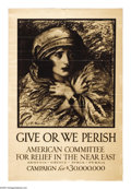 """Military & Patriotic:WWI, Give Or We Perish 30""""x 22"""" Artist: W.T. Benda. Printed for theAmerican Committee for Relief in the Near East. This organi..."""