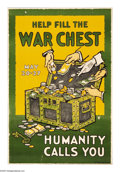 """Military & Patriotic:WWI, Help Fill The War Chest 30""""x20"""" Artist: unsigned. Poster depictshands dumping money into a """"war chest."""" A """"war chest"""" is ..."""