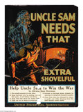 Military & Patriotic:WWI, Uncle Sam Needs That Extra Shovelful (Lot of 3) Artist: F.Sindelar. Printed for the U.S. Fuel Administration. Compared to...(Total: 3 )
