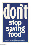 "Military & Patriotic:WWI, Don't Stop Saving Food (Lot of 5) 1-(30"" x 20"") and 4-(22"" x 14"")Artist: unsigned. Printed for the U.S. Food Administrati... (Total:5 )"
