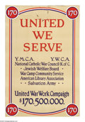 "Military & Patriotic:WWI, United We Serve. (Lot of 2) 30"" x 20"" Artist: unsigned. Printed forthe United War Work Campaign. This poster lists all the ... (Total:2 )"