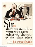 "Military & Patriotic:WWI, Sir- Don't Waste While Your Wife Saves 29"" x 21"" Artist: CrawfordYoung. Printed for the U.S. Food Administration. A comic..."
