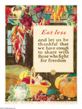 "Military & Patriotic:WWI, Eat Less (Lot of 2) 29"" x 21"" Artist: A. Hendee. Printed for theU.S. Food Administration. During the Great War due to the...(Total: 2 items)"