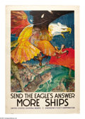 """Military & Patriotic:WWI, Send The Eagle's Answer 60""""x 41"""" Artist: James Daugherty. Printedfor the United States Shipping Board and the Emergency F..."""