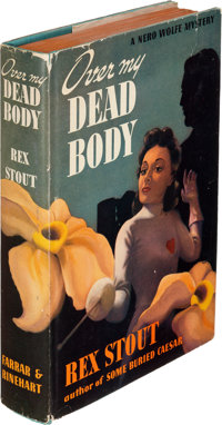 Rex Stout. Over My Dead Body. New York: Farrar & Rinehart, [1940]. First edition