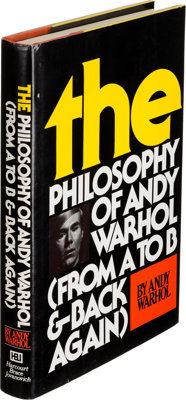Andy Warhol. The Philosophy of Andy Warhol. (From A to B and Back Again). New York:
