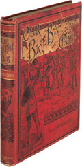 Books:Sporting Books, Noah Brooks. Our Base Ball Club and How It Won the Championship. New York: E. P. Dutton and Company, 1884. First edi...