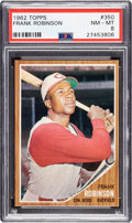 Baseball Cards:Singles (1960-1969), 1962 Topps Frank Robinson #350 PSA NM-MT 8 - Only One Higher....