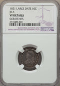 Bust Dimes, 1821 10C Large Date, JR-5, R.3, -- Scratches -- NGC Details. VF.NGC Census: (0/14). PCGS Population: (2/8). CDN: $210 Whsl...
