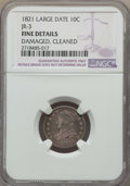 Bust Dimes, 1821 10C Large Date, JR-3, R.4, -- Damaged, Cleaned -- NGC Details.VF. This lot will also include the following: 1821
