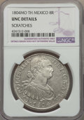 Mexico, Mexico: Charles IV 8 Reales 1804 Mo-TH UNC Details (Scratches)NGC,...