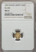California Fractional Gold , 1855 50C Liberty Round 50 Cents, BG-406, High R.6, MS61 NGC....