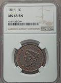 Large Cents: , 1816 1C MS63 Brown NGC. NGC Census: (28/31). PCGS Population: (80/34). CDN: $800 Whsle. Bid for problem-free NGC/PCGS MS63....