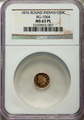 California Fractional Gold: , 1876 50C Indian Round 50 Cents, BG-1064, R.6, MS63 Prooflike NGC.NGC Census: (2/1). ...