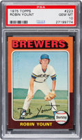 Baseball Cards:Singles (1970-Now), 1975 Topps Robin Yount #223 PSA Gem Mint 10 - Pop Five....