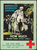 "Movie Posters:War, World War I (U.S. Government Printing Office, c. 1917/1918). RedCross Propaganda Poster (20"" X 27.5"") ""Motherless, Fatherle..."