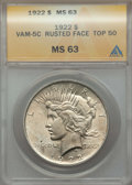 Peace Dollars, 1922 $1 Rusted Face, VAM-5C, MS63 ANACS. TOP-50. PCGS Population:(1/3). CDN: $29 Whsle. Bid for proble...