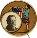 """Political:Pinback Buttons (1896-present), William Howard Taft: One of the Great Designs from the """"Golden Era"""" of Celluloid Buttons. ..."""