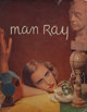 Man Ray (American, 1890-1976) Man Ray Photographies 1920-1934 Paris, Second Edition, 1934 Texts by André Breton...