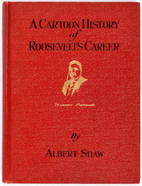 A Cartoon History of Roosevelt's Career by Albert Shaw (The Review of Reviews Company, 1910)