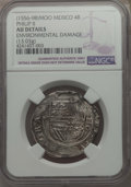 Mexico, Mexico: Philip II 4 Reales ND (1556-98) Mo-O AU Details(Environmental Damage) NGC,...