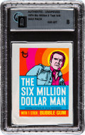 """Non-Sport Cards:Unopened Packs/Display Boxes, 1974 Topps Test """"Six Million Dollar Man"""" Unopened Pack GAI NM-MT8...."""