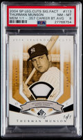 "Baseball Cards:Singles (1970-Now), 2004 SP Legendary Cuts ""Significant Fact Fabric"" #113 Thurman Munson PSA NM-MT 8 - #'d 1/1!..."