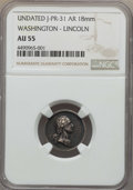 Medals and Tokens, Undated Washington- Lincoln, J-PR-31, AR 18mm, AU55 NGC....
