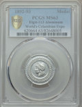 Expositions and Fairs, (1892-93) World's Columbian Exposition, 1892 Liberty Head,Eglit-113, MS63 PCGS. Aluminum....