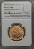 Indian Eagles, 1908-D $10 No Motto -- Improperly Cleaned -- NGC Details. AU. Mintage 210,000....