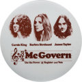 Political:Pinback Buttons (1896-present), George McGovern: 1972 Concert Pin with Barbra Streisand, James Taylor, and Carole King. ...