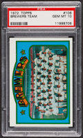 Baseball Cards:Singles (1970-Now), 1972 Topps Brewers Team #106 PSA Gem MT 10. ...
