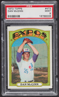 Baseball Cards:Singles (1970-Now), 1972 Topps Dan McGinn #473 PSA Mint 9 - Only Three Higher. ...