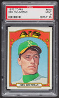 Baseball Cards:Singles (1970-Now), 1972 Topps Ken Holtzman #670 PSA Mint 9 - Only One Higher. ...