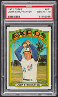 Baseball Cards:Singles (1970-Now), 1972 Topps John Strohmayer #631 PSA Gem MT 10. ...