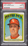 Baseball Cards:Singles (1970-Now), 1972 Topps Rich Robertson #618 PSA Gem MT 10. ...