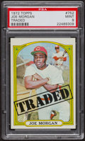 Baseball Cards:Singles (1970-Now), 1972 Topps Joe Morgan Traded #752 PSA Mint 9 - Only Three Higher. ...