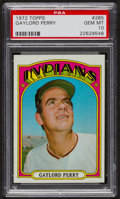Baseball Cards:Singles (1970-Now), 1972 Topps Gaylord Perry #285 PSA Gem MT 10. ...