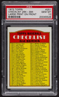 Baseball Cards:Singles (1970-Now), 1972 Topps Checklist #264-394 #251 PSA Gem MT 10. ...