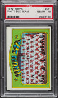 Baseball Cards:Singles (1970-Now), 1972 Topps White Sox Team #381 PSA Gem MT 10. ...